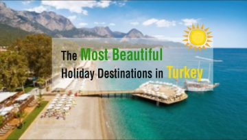 The Most Beautiful Holiday Destinations in Turkey